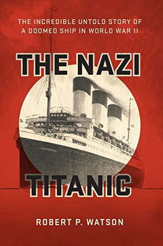 The Nazi Titanic: The Incredible Untold Story of a Doomed Ship in World War II (Aerial Speakers)