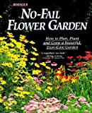 Rodale's No-Fail Flower Garden, Joan Benjamin, 0875966063