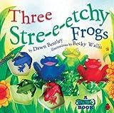 Three Stretchy Frogs, Dawn Bentley, 0824914597