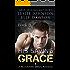 His Saving Grace  - Hidden Danger: A Billionaire Military Romance