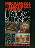 Mechanical and Electrical Systems for Historic Buildings, Gersil N. Kay, 0070336695