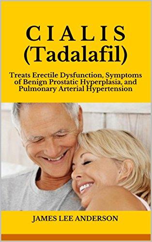 c-i-a-l-i-s-tadalafil-treats-erectile-dysfunction-symptoms-of-benign-prostatic-hyperplasia-and-pulmo