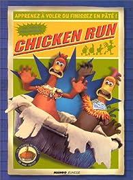 Chicken Run : Apprenezà voler ou finissez en paté ! par Peter Lord