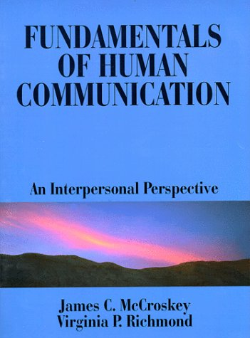 Fundamentals of Human Communication: An Interpersonal Perspective