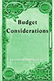 Budget Considerations, Lawrance George Lux, 0595220967