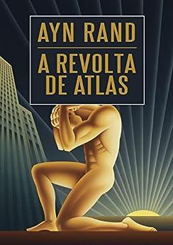 A revolta de Atlas por [Rand, Ayn]