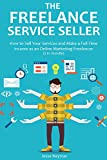 img - for The Freelance Service Seller: How to Sell Your Services and Make a Full-Time Income as an Online Marketing Freelancer (2 in 1 bundle) book / textbook / text book