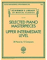 Selected Piano Masterpieces - Upper Intermediate: Schirmer's Library of Musical Classics Volume 2130