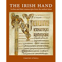 The Irish Hand: Scribes and Their Manuscripts From the Earliest Times