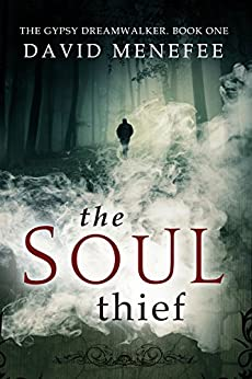 The Soul Thief: The Gypsy Dreamwalker. Book One by [Menefee, David]