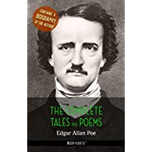 Edgar Allan Poe: The Complete Tales and Poems + A Biography of the Author (The Greatest Writers of All Time)