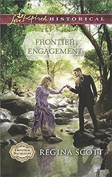 Frontier Engagement (Frontier Bachelors) by [Scott, Regina]
