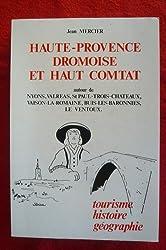 Haute-Provence drômoise et Haut Comtat : Histoire, géographie, tourisme