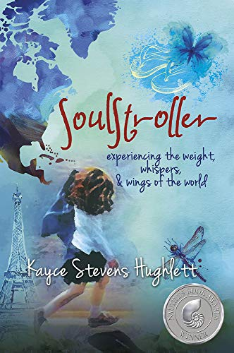 SoulStroller: experiencing the weight, whispers & wings of the world