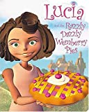 Lucia and the Razzly Dazzly Wemberry Pies, Max Lucado, 1400304482