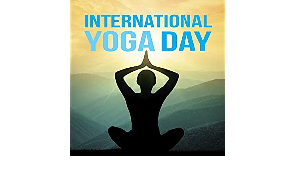 International Yoga Day (Anthem 2016) (Spiritual Music for ...