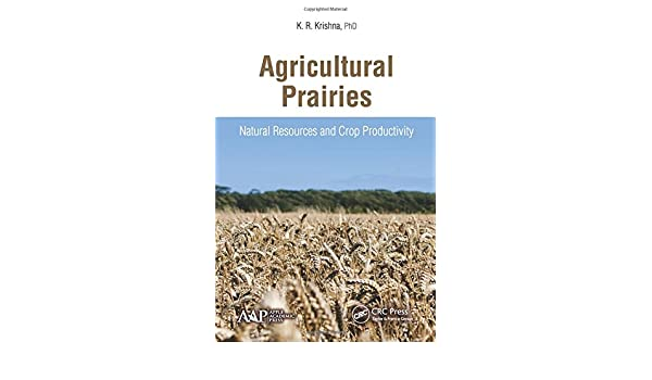 Agricultural Prairies: Natural Resources and Crop Productivity