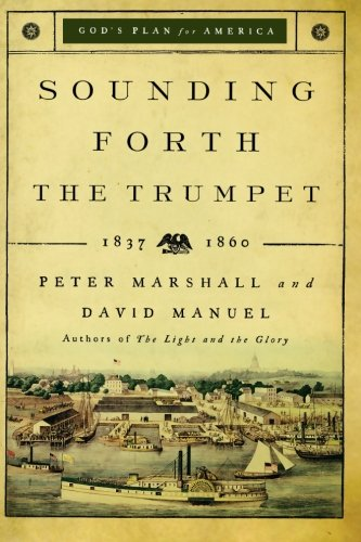 Church Trumpet - Sounding Forth the Trumpet: 1837-1860 (God's Plan for America)