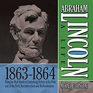 Abraham Lincoln: A Life 1863-1864 Audiobook