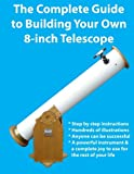 The Complete Guide to Building Your Own 8-inch Telescope