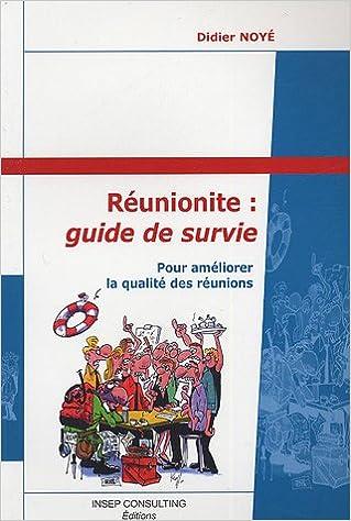 Télécharger le livre isbn 1-58450-393-9 Réunionite : guide de survie : Pour améliorer la qualité des réunions in French PDF ePub MOBI