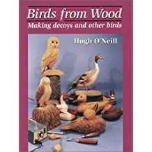 Birds from Wood: Making Decoys and Other Birds