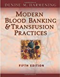 img - for Modern Blood Banking & Transfusion Practices (Modern Blood Banking and Transfusion Practice) by Denise Harmening (2005-03-14) book / textbook / text book
