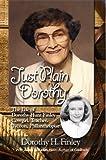 Just Plain Dorothy, Dorothy H. Finley, 0966850130