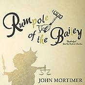 Rumpole of the Bailey: The Rumpole of the Bailey Series, Book 1 | John Mortimer