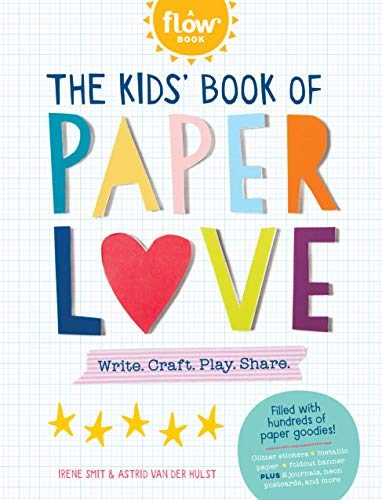 The Kids' Book of Paper Love: Write. Craft. Play. Share. (Flow) from Workman Publishing Company