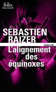 L'alignement des équinoxes 01, Raizer, Sébastien