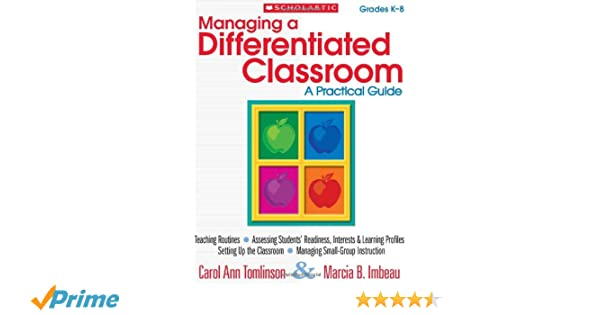 Managing A Differentiated Classroom A Practical Guide Carol