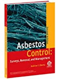 Asbestos Control : Surveys, Removal, and Management, Oberta, Andrew F. and ASTM Committee E-6 on Performance of Buildings Staff, 0803133650