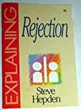 img - for Explaining Rejection-18: (The Explaining Series) book / textbook / text book