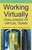 Working Virtually: Challenges Of Virtual Teams, Robert Jones, 1591405858