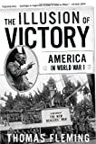 The Illusion of Victory, Thomas J. Fleming, 0465024696