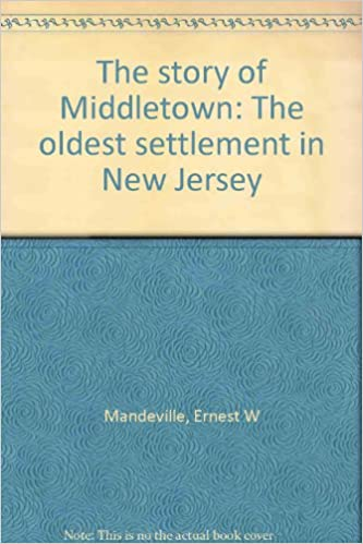 The story of Middletown: The oldest settlement in New Jersey