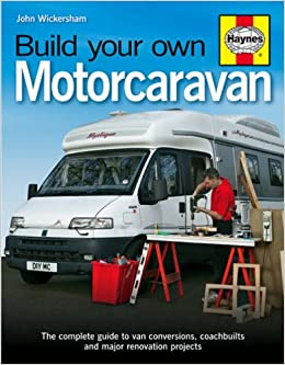 Build Your Own Motorcaravan Amazoncouk John Wickersham 8601405633330 Books