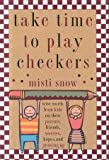 Take Time to Play Checkers, Misti Snow, 0670840610