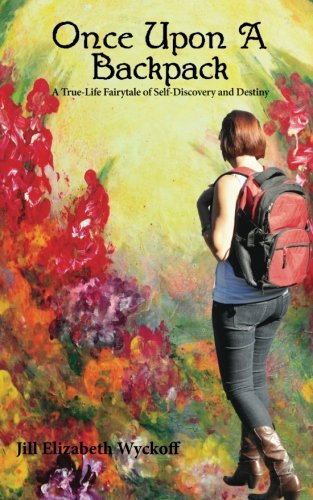 Once Upon a Backpack: A True-Life Fairytale of Self-