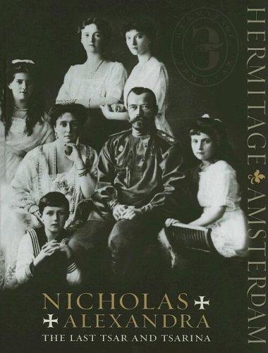 Read Online Nicholas And Alexandra: The Last Tsar And Tsarina pdf