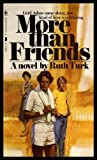 More Than Friends, Ruth Turk, 0553136615