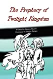 The Prophecy of Twilight Kingdom, Deszra Shariff, 1936046547