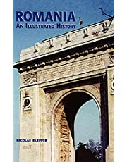 Romania: An Illustrated History