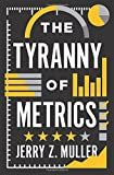 img - for The Tyranny of Metrics book / textbook / text book