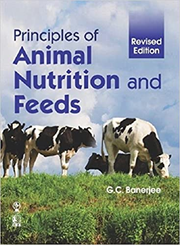 Feeds and Principles of Animal Nutrition Revised, Subsequent Edition