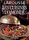 Larousse : Les Cuisines du monde par Larousse