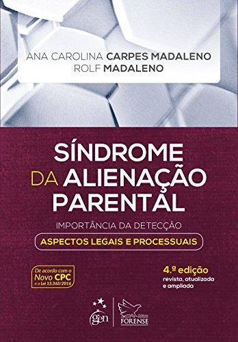 Síndrome da Alienação Parental: Importância da Detecção - Aspectos Legais e Processuais