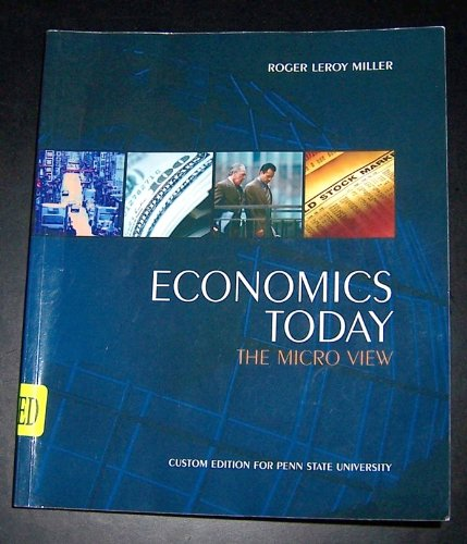 Economics Today The Micro View (Economics Today The Micro View Custom Edition for Penn State Univers