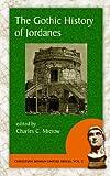 The Gothic History of Jordanes (Christian Roman Empire series vol 2)